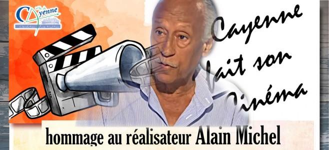 Spécial « Cayenne fait son cinéma » en hommage à Alain MICHEL