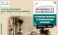 Cayenne mémoire et patrimoine – Littérature Guyanaise et représentations citoyennes