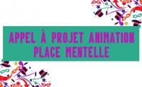 Appel à Projet Animation Place Mentelle