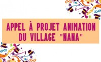 Appel à Projet Animation du Village Nana